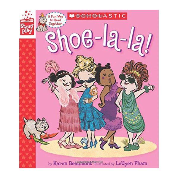 Shoe-La-La! (A StoryPlay Book) Hardcover