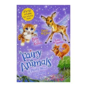 Fairy Animals of Misty Woods: Kylie, Daisy, Sophie - Hardcover