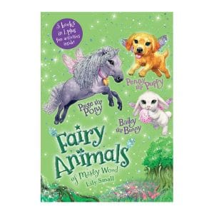 Fairy Animals of Misty Woods: Penny, Paige, Bailey - Hardcover