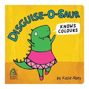 Disguise-O-Saur Knows Colours Board book
