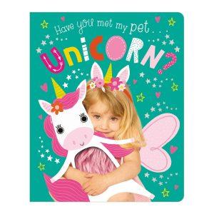 Have You Met My Pet Unicorn? Board book