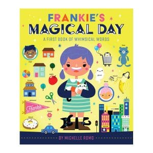 Frankie's Magical Day: A First Book of Whimsical Words Board book