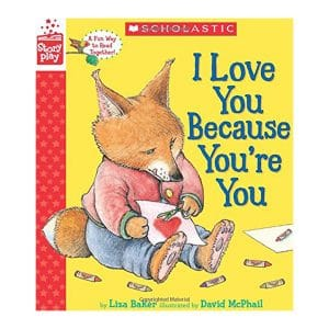 I Love You Because You're You (A StoryPlay Book) Hardcover
