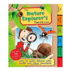 The Nature Explorer's Handbook: How to make friends with snails and other creatures