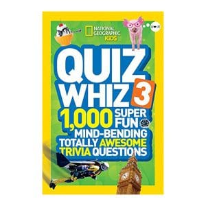 National Geographic Kids Quiz Whiz 3: 1,000 Super Fun Mind-bending Totally Awesome Trivia Questions Paperback