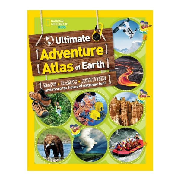 Ultimate Adventure Atlas of Earth: Maps, Games, Activities, and More for Hours of Extreme Fun! Paperbac
