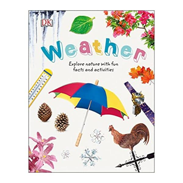 Weather: Explore Nature with Fun Facts and Activities Hardcover
