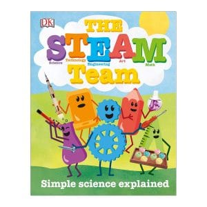 The STEAM Team: Simple Science Explained Hardcover