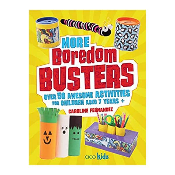 More Boredom Busters: Over 50 awesome activities for children