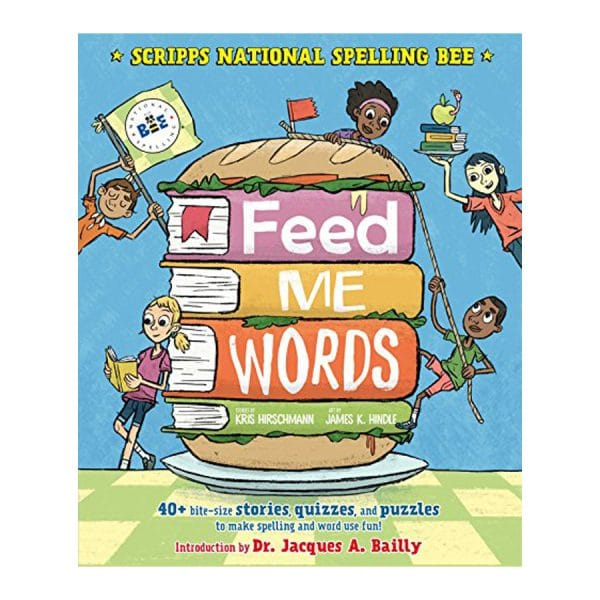 Feed Me Words: 40+ bite-size stories, quizzes, and puzzles to make spelling and word use fun! Hardcover