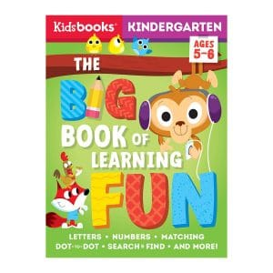 The Big Book of Learning Fun: Kindergarten-Build Concentration, Critical Thinking, and Confidence with 256 Pages of Skill-Building Activities! Paperback
