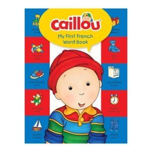 Caillou My First French Word BookHardcover