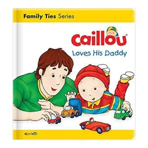 Caillou Loves his Daddy Board book