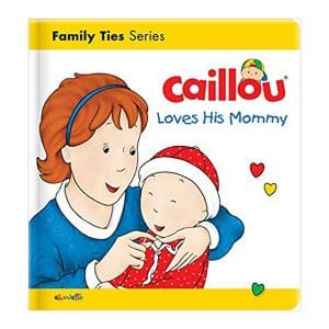 Caillou Loves His Mommy Board book