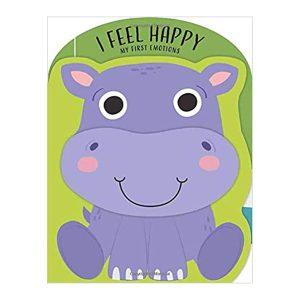 I Feel Happy (My First Emotions) Board Book